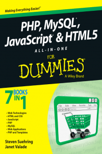 PHP, MySQL, JavaScript & HTML5 All-In-One For Dummies 7 Books in 1
