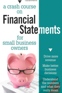 A Crash Course on Financial Statements for Small Busines Owners