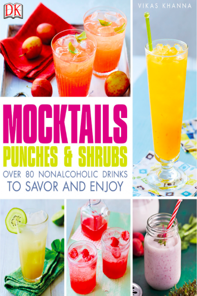 Mocktails Punches and Shrubs Over 80 Nonalcoholic Drinks to Savor and Enjoy
