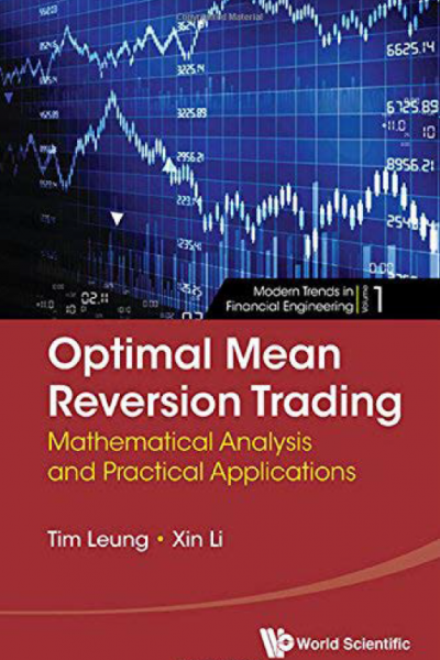 Optimal Mean Reversion Trading Mathematical Analysis an Practical Applications