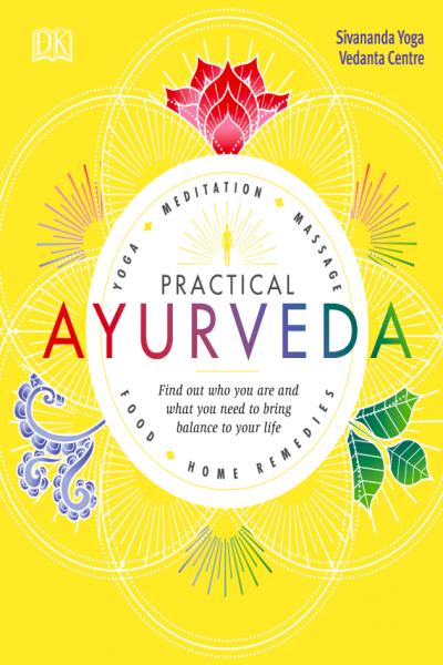 Practical AYURVEDA Yoga Meditation Massage Food Home Remedies