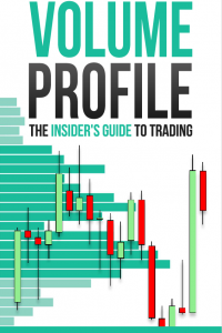 Volume Profile The Insider Guide to Trading