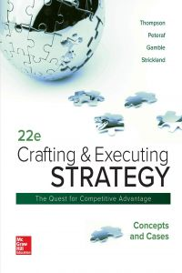 Crafting and Executing Strategy Concepts and Case 22e 22nd Edition