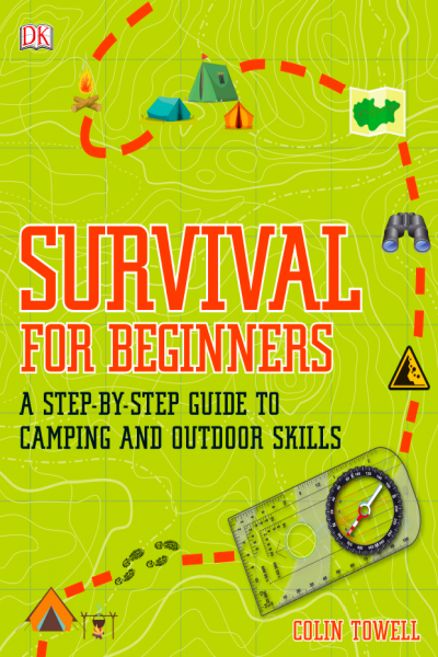 Survival for Beginners a Step by Step Guide to Camping and Outdoor Skills