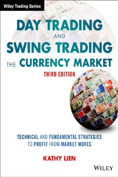 Day Trading and Swing Trading the Currency Market 3rd