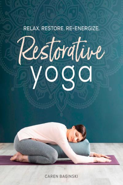 Restorative Yoga Relax Restore Re-Energize