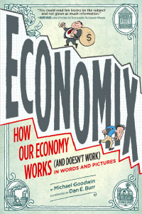 Economix How Our Economu Works and Doesn't Work