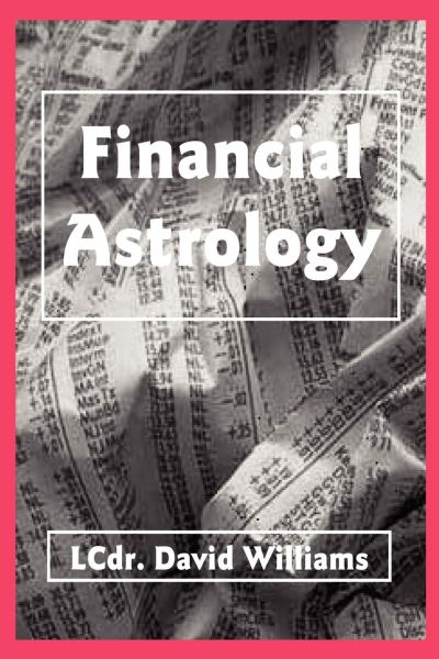 Financial Astrology How to Forecast Business and The Stock Market