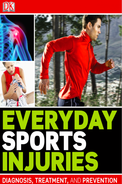Everyday Sports Injuries Diagnosis, Treatment and Prevention