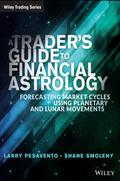 A Traders Guide to Financial Astrology- Forecasting Market Cycles Using Planetary and Lunar Movements