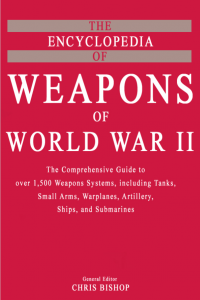 The encyclopedia of weapons of World War Two