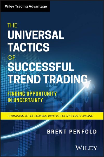 The Universal Tactics of Successful Trend Trading Finding Opportunity in Uncertainty