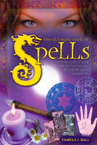 The Ultimate Book of Spells A Complete Guide to Using Magic to Improve Your Life and the World around you.