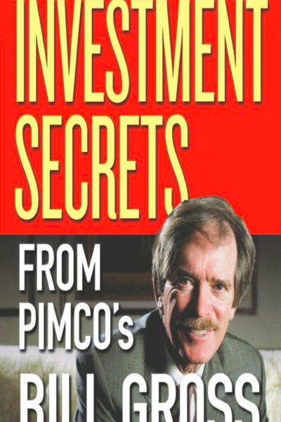 The Bond King Investment Secrets from PIMCOs Bill Gross