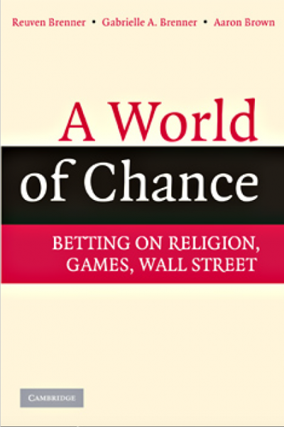A World of Chance Betting on Religion, Games, Wall Street