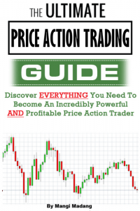 The Ultimate Guide to Price Action Trading Become an Powerful Profitable Price Action Trader.