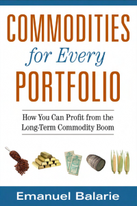 Commodities for Every Portfolio How Can You Profit from Longterm Commodity Boom