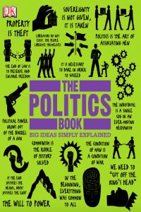 The Politics Book Big Ideas Simply Explained