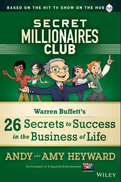 26 Secrets to Success in the Business of Life Warren Buffett's Secret Millionaires Club