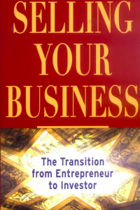 Selling Your Business The Transition from Entrepreneur to Investor