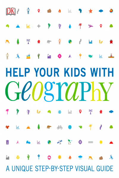 Help Your Kids with Geography A Unique Step-By-Step Visual Guide